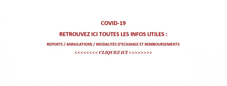 COVID-19 : INFORMATION REPORTS & ANNULATIONS