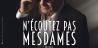 N ECOUTEZ PAS, MESDAMES ! // DATE DE REPORT