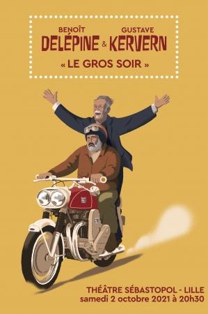 Benoît Delépine & Gustave Kervern : Le Gros Soir // ANNULÉ