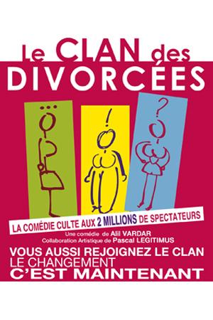 LE CLAN DES DIVORCEES - TOURNEE DES 10 ANS