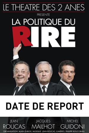LES CHANSONNIERS - LA POLITIQUE DU RIRE (DATE DE REPORT)