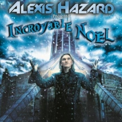 ALEXIS HAZARD - INCROYABLE NOEL