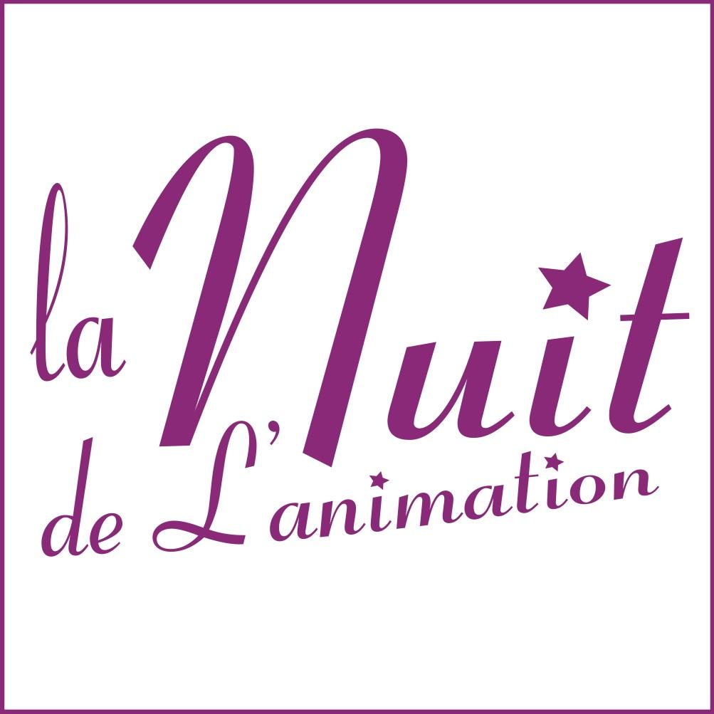 LA NUIT DE L'ANIMATION - 16EME EDITION