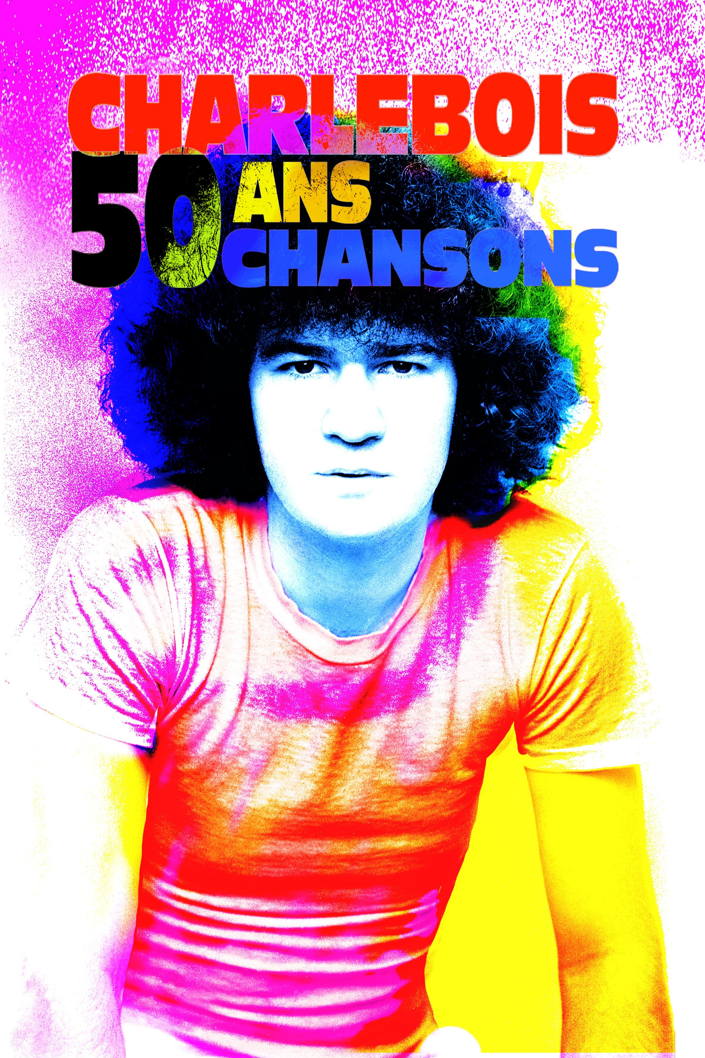 ROBERT CHARLEBOIS : 50 ANS, 50 CHANSONS