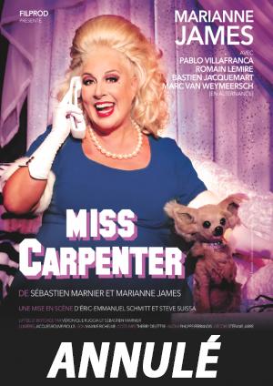 MISS CARPENTER avec Marianne James // ANNULÉ