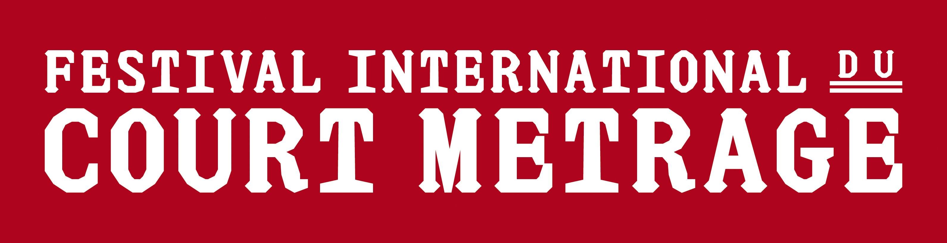 FESTIVAL INTERNATIONAL DU COURT METRAGE